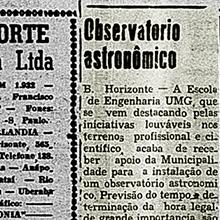 """O Repórter, de Uberlândia, noticia na sexta-feira 16 de novembro de 1956:  """"A Escola de Engenharia da UMG, que se vem destacando pelas iniciativas louváveis nos terrenos profissional e científico, acaba de receber apoio da Municipalidade para a instalação de um observatório astronômico"""". Miniatura"""