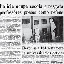 Em 05 de maio de 1968, o Estado de Minas dá amplo espaço à cobertura das ações de resistência da Universidade frente às repressões do regime militar. A reportagem destaca a invasão da Escola Federal de Medicina por forças militares, e a prisão de 154 estudantes que lá estavam. Miniatura