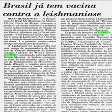 """""""Brasil já tem vacina contra a leishmaniose"""", e ela foi desenvolvida por pesquisadores do Instituto de Ciências Humanas da Universidade Federal de Minas Gerais, noticia o Jornal do Brasil.  A Leishavacin, primeira vacina do mundo desse tipo, está sendo produzida em larga escala em Montes Claros. Miniatura"""