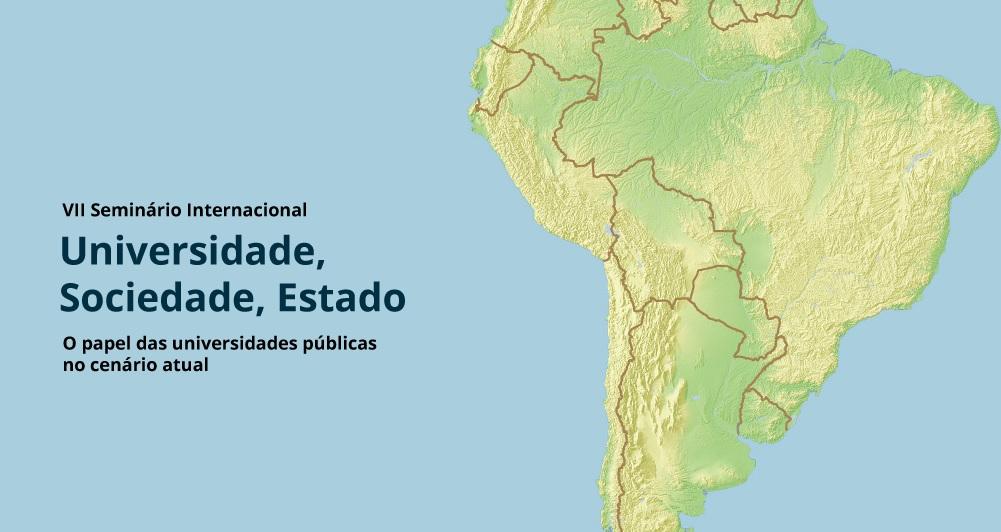 7º Seminário Universidade, Sociedade, Estado, organizado pela Associação de Universidades Grupo Montevideo (AUGM), rede de universidades públicas da Argentina, Bolívia, Brasil, Chile, Paraguai e Uruguai, e a Universidade Federal de Minas Gerais (UFMG)