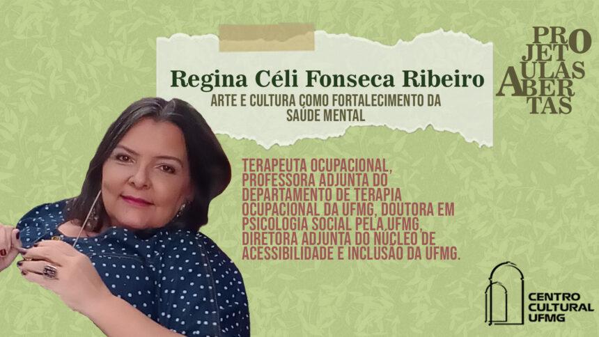 Aulas Abertas #11: Arte e cultura como fortalecimento da saúde mental – Regina Céli Fonseca Ribeiro