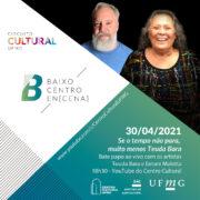 """Centro Cultural UFMG retoma projeto """"Baixo Centro En[cena]"""" em formato virtual com bate papo com a atriz Teuda Bara"""