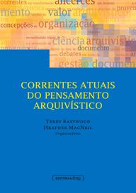 """DIARQ lança, em parceria com a Editora UFMG, o livro """"Correntes atuais do pensamento arquivístico"""", organizado por Terry Eastwood e Heather MacNeil."""