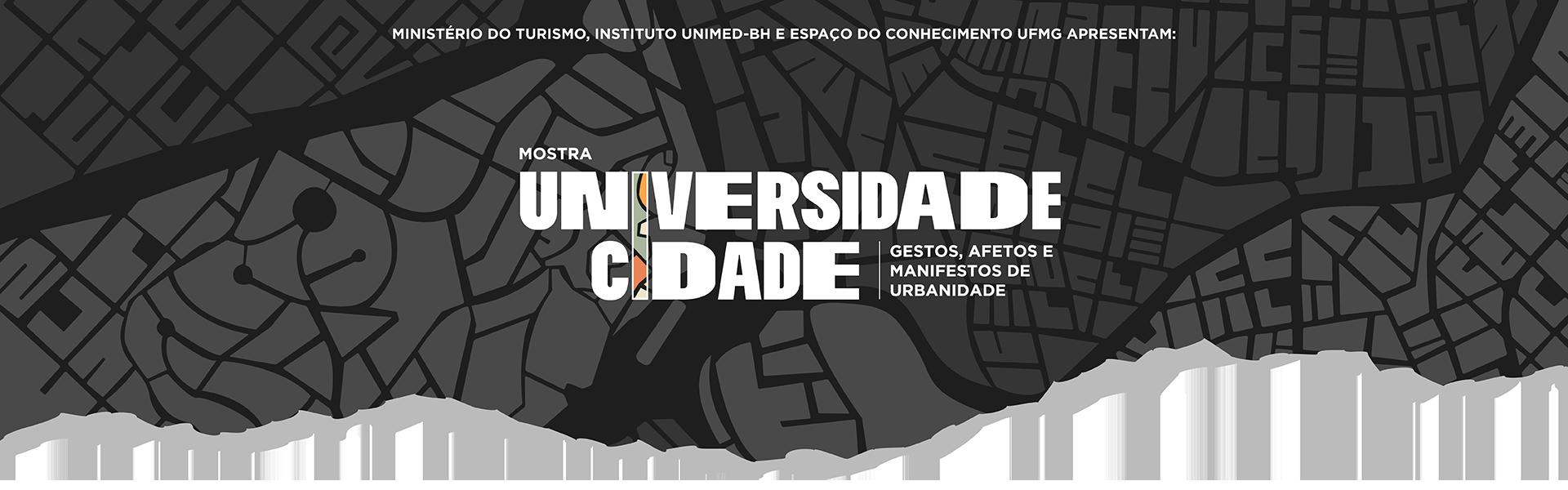 Ministério do Turismo, Instituto Unimed-BH e Espaço do Conhecimento UFMG apresentam: Mostra Universidade Cidade | gestos, afetos e demonstrações de urbanidade